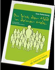 Uwe Pettenberg Buch - Du bist der Held in deiner Welt.