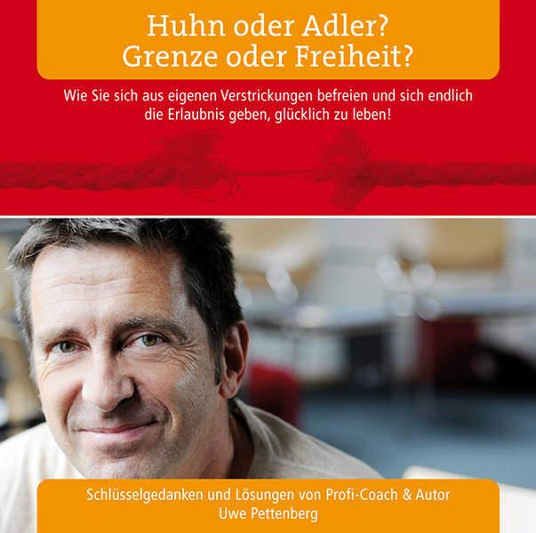 Uwe Pettenberg CD - Huhn oder Adler? Grenze oder Freiheit?