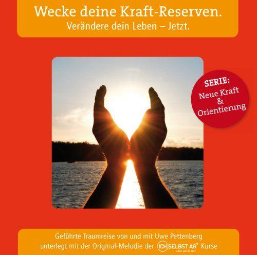 Uwe Pettenberg CD - Wecke deine Kraft-Reserven.