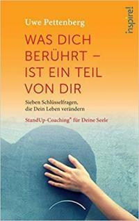 Uwe Pettenberg Buch - Was dich berührt, ist ein Teil von dir